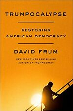 Trumpocalypse : Restoring American Democracy by David Frum (Digital,2020)