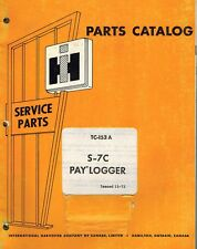 INTERNATIONALS-7C PAY LOGGER  PARTS MANUAL 1972