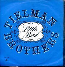 7inch TIELMAN BROTHERS little bird HOLLAND EX +PS BEAT