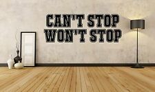 Can't Stop, Won't Stop, Motivational, gym, quote wall art vinyl decal sticker