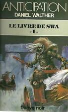 FLEUVE NOIR - ANTICIPATION N° 1132 : LE LIVRE DE SWA 1 - D. WALTHER - TTBE !