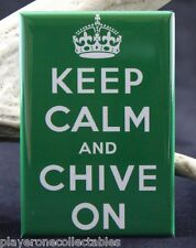 "Keep Calm and Chive On 2"" x 3"" Fridge / Locker Magnet. Great Gift Idea!"