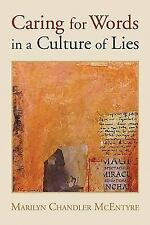 Caring for Words in a Culture of Lies (Paperback or Softback)