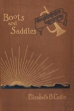 Boots and Saddles : Or, Life in Dakota with General Custer by Elizabeth Bacon...