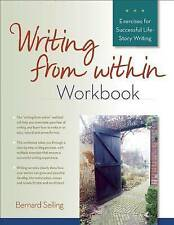 Writing From Within Workbook: Exercises For Successful Life-Story Writing,Bernar