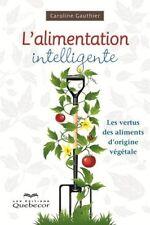 L ALIMENTATION INTELLIGENTE - CAROLINE GAUTHIER