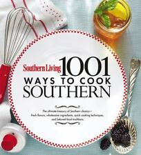 1,001 Ways to Cook Southern : The Ultimate Treasury of Southern Clssics by South