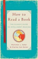 How to Read a Book: The Classic Guide to Intelligent Reading Adler, Mortimer J.