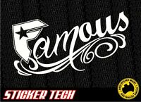 FAMOUS STARS AND STRAPS (FAMOUS) VINYL STICKER DECAL SUITS CAR UTE 4X4 4WD TRUCK