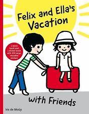 New! Felix and Ella's Vacation by Iris de Moy (2013, Hardcover)
