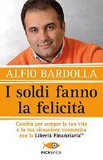 Alfio Bardolla Pickwick I soldi fanno la Felicità Copertina flessibile Libro