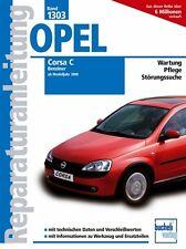 Opel Corsa C ab 2000 Reparaturbuch Reparaturanleitung Reparatur-Handbuch Buch
