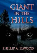NEW Giant in the Hills by Phillip A. Elwood