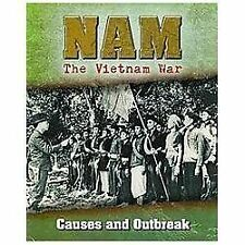 Causes and Outbreak (Nam: the Vietnam War) by Brown Bear Books