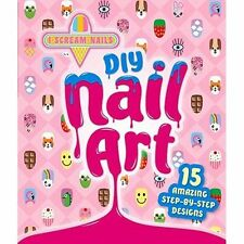 I Scream Nails - DIY Nail Art; Hardback Book, 9781760125974, HGNOROY