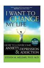 I Want to Change My Life: How to Overcome Anxiety Depression an... Free Shipping