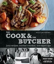 The Cook & the Butcher (Williams-Sonoma): Juicy Recipes, Butcher's Wisdom, and