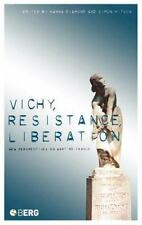 Vichy, Resistance, Liberation : New Perspectives on Wartime France (2005,...