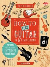 How to Play Guitar in 10 Easy Lessons: Play along with exclusive Internet backin