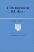 Finite-Temperature Field Theory (Cambridge Monographs on Mathematical Physics)