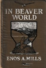 In Beaver World by Enos A. Mills, 1913 edition