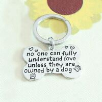 *UK Shop* Silver 'NO ONE CAN LOVE UNLESS THEY ARE OWNED BY A DOG' Keyring Adopt