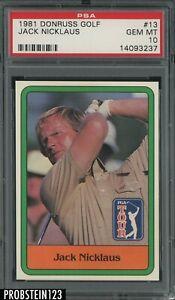 "1981 Donruss Golf SETBREAK #13 Jack Nicklaus PSA 10 GEM MINT "" PRISTINE """