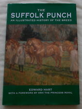 THE SUFFOLK PUNCH AN ILLUSTRATED BREED HISTORY BY EDWARD HART  2007 1ST EDITION