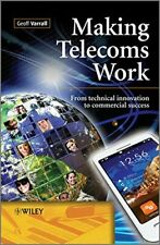 Making Telecoms Work: from Technical Innovation, Varrall+=