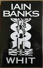 Whit by Iain Banks Hardback First Edition First Impression copy