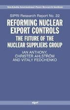 Reforming Nuclear Export Controls: What Future for the Nuclear Suppliers Group?