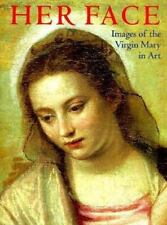 Her Face : Images of the Virgin Mary in Art by Marion Wheeler (1998, Hardcover)