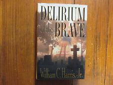 """WILLIAM C. HARRIS Signed  Book(""""DELIRIUM OF THE BRAVE""""-1998 1st Edition Hardback"""