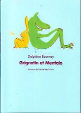 Grignotin et Mentalo  * D BOURNAY * Ecole Des Loisirs * Animax * 6 / 8 ans