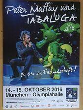 PETER MAFFAY-TABALUGA 2016 MÜNCHEN- orig.Concert Poster - Konzert Plakat  A1 NEU
