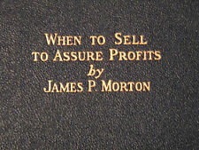 When to Sell to Assure Profits by James Morton 1st/1st 1926 Wall Street  Rare
