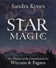 New, Star Magic: The Wisdom of the Constellations for Pagans & Wiccans, Kynes, S