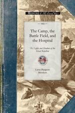 The Camp, the Battle Field, and the Hospital : Or, Lights and Shadows of the...