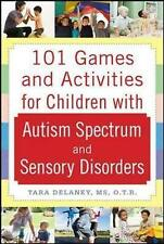 101 Games and Activities for Children with Autism, Asperger's, and Sensory Proce