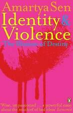 IDENTITY AND VIOLENCE: THE ILLUSION OF DESTINY., Sen, Amartya., Used; Good Book