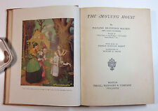 The Moving House by Pauline Bradford Mackie - Small, Maynard & Co. 1918 1st Ed.