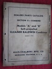 "1965 ALLIS CHALMERS GLEANER BALDWIN MODELS ""A"" & ""R"" COMBINE PARTS MANUAL"