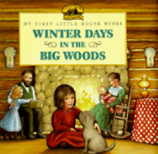 Winter Days in the Big Woods: Adapted from the Little House Books by Laura: Used