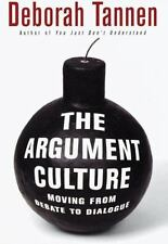 The Argument Culture: Moving from Debate to Dialogue by Tannen, Deborah