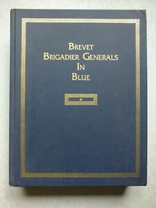 Brevet Brigadier Generals in Blue by Roger D Hunt, Jack Brown