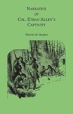 Narrative of Col. Ethan Allen's Captivity by Ethan Allen (2008, Paperback,...