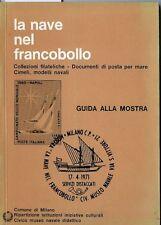 La nave nel francobollo. Guida alla mostra. 1971. 63 pp ill. a colori e in