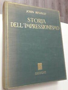 Rewald STORIA DELL'IMPRESSIONISMO Sansoni 1949 prefazione R. Longhi arte raro