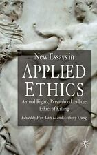 New Essays in Applied Ethics: Animal Rights, Personhood, and the Ethics of Killi