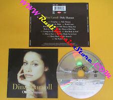 CD DINA CARROLL Only Human 1996 Uk MERCURY 534 096-2  no lp mc dvd (CS8)
